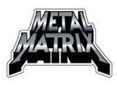Metal Matrix™